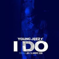 WAKE UP JAM: #YoungJeezy 'I Do' feat. #JayZ + #Drake + #Andre3000 [audio]