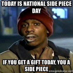today-is-national-side-piece-day-if-you-get-a-gift-today-you-a-side-piece