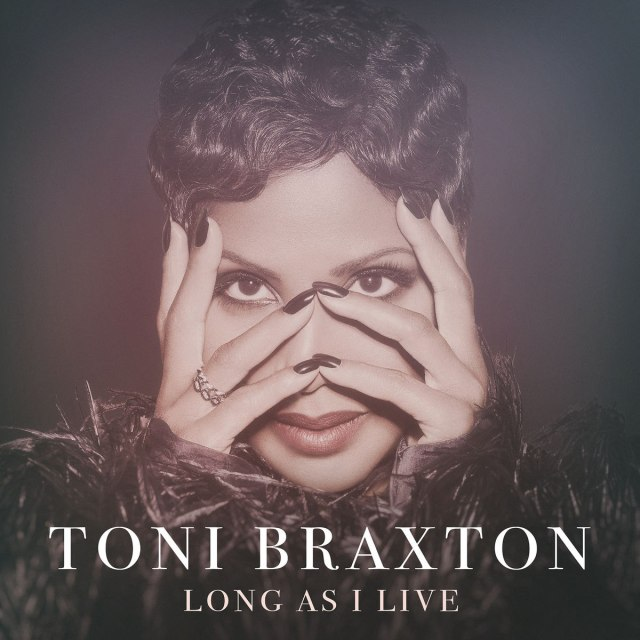 NEW MUSIC: #ToniBraxton 'Long As I Live' [audio]