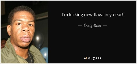quote-i-m-kicking-new-flava-in-ya-ear-craig-mack-122-63-40