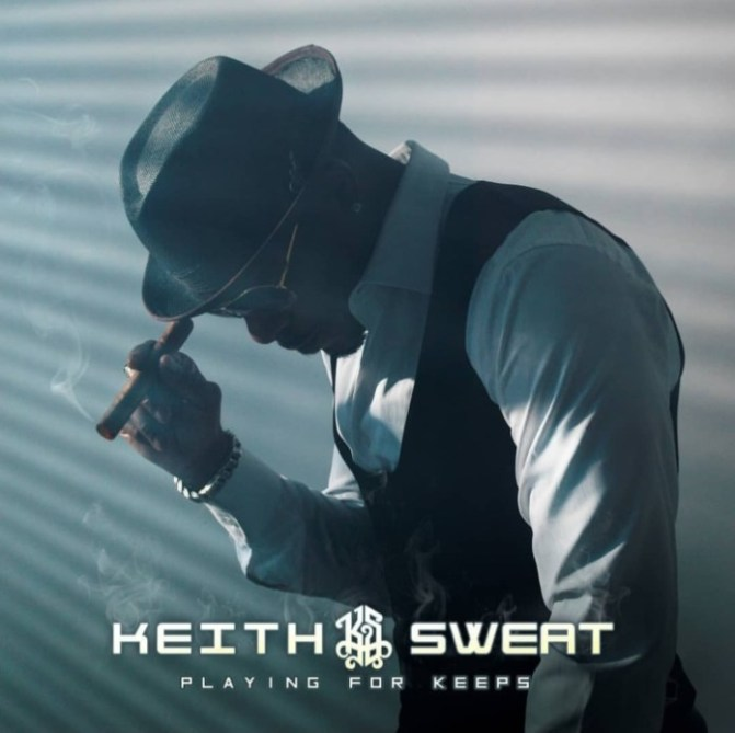 ALBUM STREAM: #KeithSweat 'Playing For Keeps' [audio]