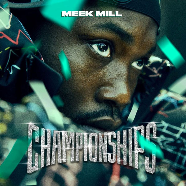 STREAM: #MeekMill's'Championships' is here! [album stream]
