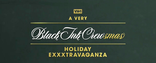 WATCH: #BlackInkCrew- A Very Black Ink Crewsmas Holiday Exxxtravaganza[full ep]