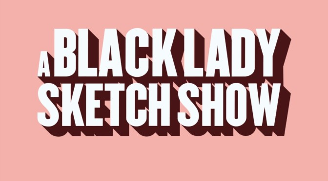 #ABLSS- #ABlackLadySketchShow' season 1 ep 6 'Born at Night, But Not Last Night' [full ep]