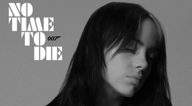 #BillieEilish delivers #JamesBond theme song 'No Time To Die' [audio]