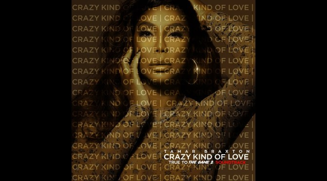 #TamarBraxton teases new song #CrazyKindofLove! [Audio]