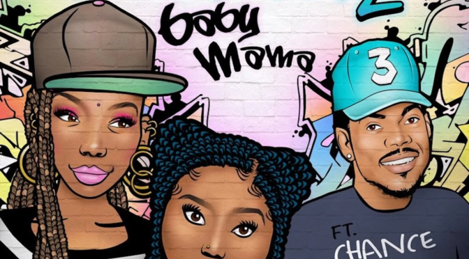 NEW MUSIC: #Brandy 'Baby Mama' feat. #ChanceTheRapper [audio]