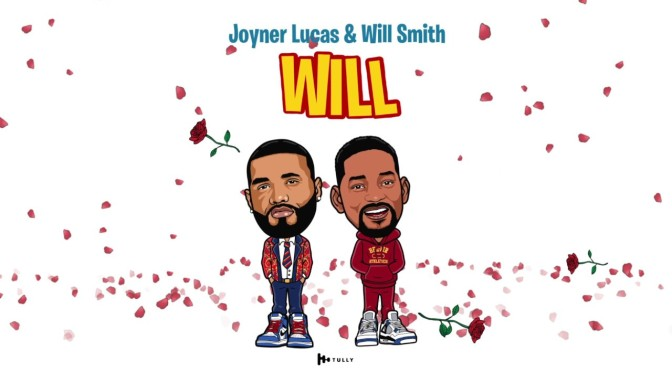 #JoynerLucas remixes 'Will' with #WillSmith! [AUDIO]