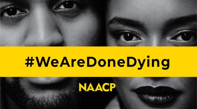 #NAACP launches #WEAREDONEDYING Campaign, empowering black & brown communities to take action against senseless KILLINGS of people of COLOR! [Details]
