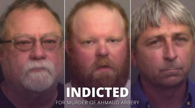 3 accused of murder of #AhmaudArbery INDICTED! [DETAILS]