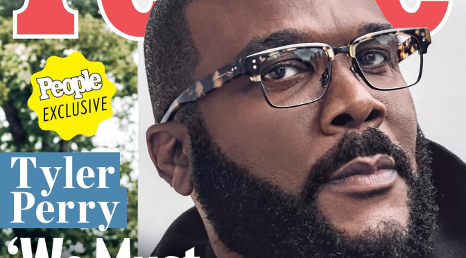 MAG TAG: #People exclusive! #TylerPerry speaks from the HEART about racial injustice! [Vid]