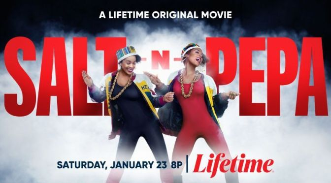 WATCH: #SaltNPepa Biopic [full]