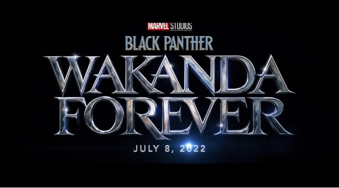 #BlackPanther 2 #WakandaForever coming July 2022! [vid]