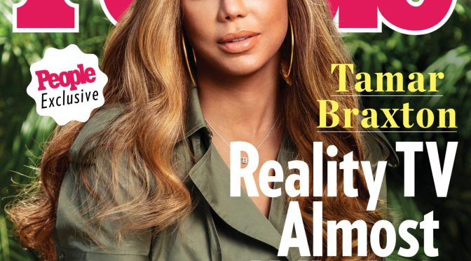 MAG TAG: #TamarBraxton TALKS about how REALITY TV almost 'killed' her for #People mag! [details]